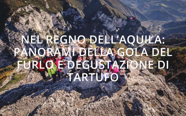 Alla ricerca del Buono e del Bello – Nel regno dell'Aquila: panorami della Gola del Furlo e degustazione di Tartufo (18 Dicembre)