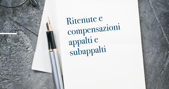Protetto Ritenute e compensazioni negli appalti e subappalti – primi chiarimenti – Agenzia delle entrate, risoluzione 12 febbraio 2020, n. 1/E