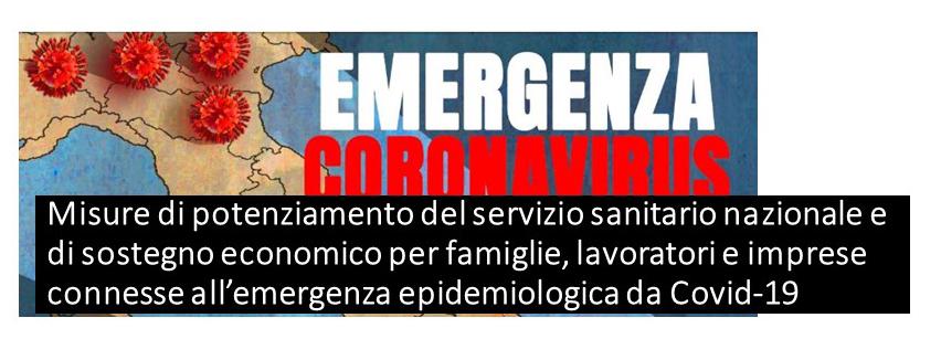 Coronavirus – misure di potenziamento del servizio sanitario nazionale e di sostegno economico per famiglie, lavoratori e imprese connesse all'emergenza epidemiologica da Covid-19 – decreto-legge 17 marzo 2020 n. 18