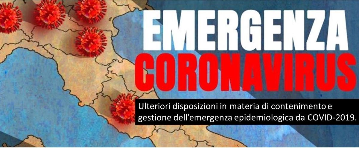 Coronavirus – ulteriori disposizioni in materia di contenimento e gestione dell'emergenza epidemiologica da COVID-2019