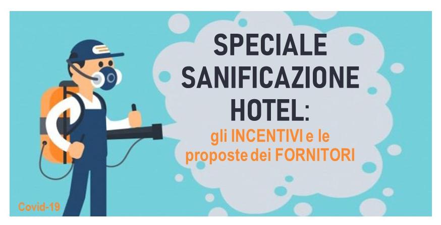 Speciale Sanificazione Hotel – Gli Incentivi e le proposte dei Fornitori