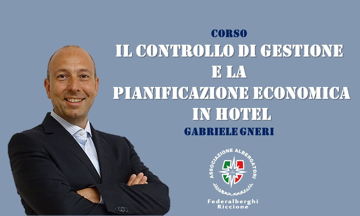 Corso: IL CONTROLLO DI GESTIONE E LA PIANIFICAZIONE ECONOMICA IN HOTEL