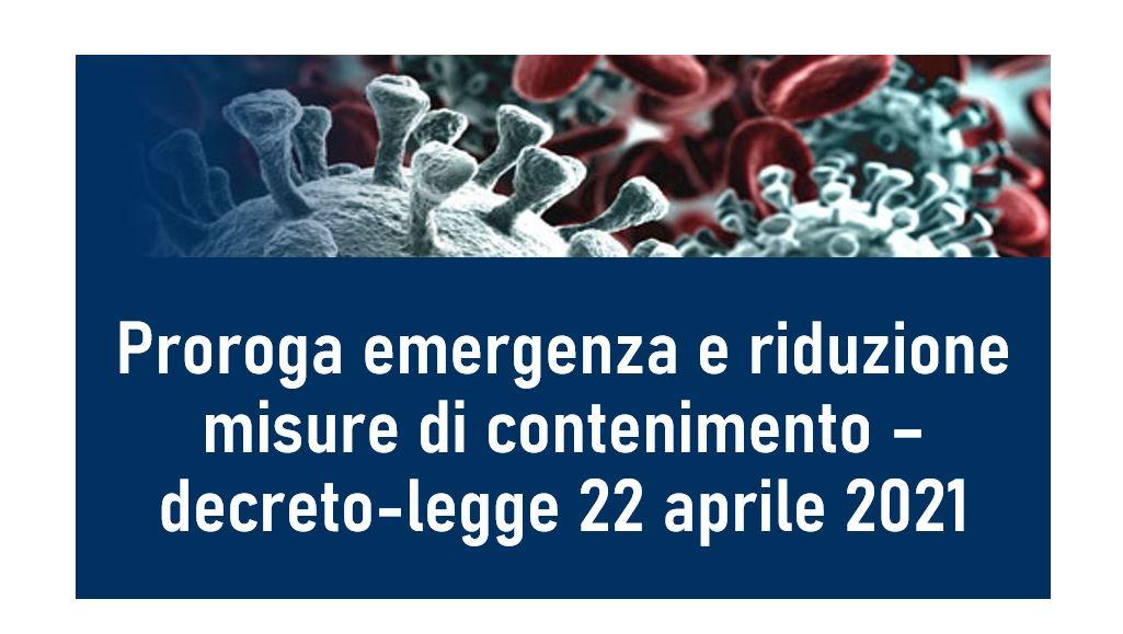 Protetto Proroga emergenza e riduzione misure di contenimento – decreto-legge 22 aprile 2021, n. 52 (Gazzetta Ufficiale 22 aprile 2021, n. 96)