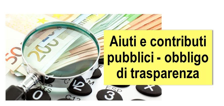 Protetto Aiuti e contributi pubblici – obbligo di trasparenza – pubblicazione annuale delle informazioni – legge 4 agosto 2017 n. 124